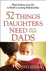 52 Things Daughters Need From Their Dad