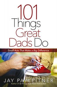 101 Things Great Dads Do book cover